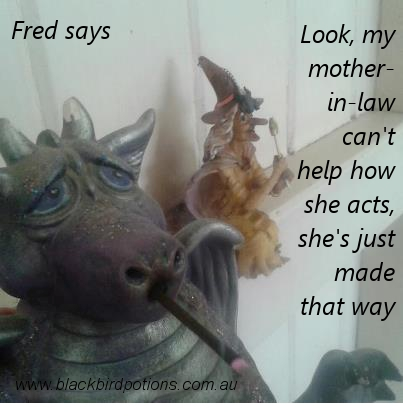 Fred says My mother in law can't help how she's made